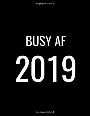 9dc2c1e6d7e48 Amazon.com: Busy AF 2019: Weekly and Monthly 2019 Planner (2019 ...