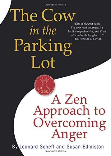 Pdf Download The Cow In The Parking Lot A Zen Approach To Overcoming Anger Full Online Anger Management Books Anger Management Anger