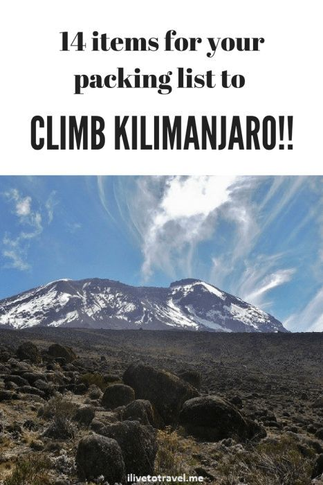 Top 14 Items For A Kilimanjaro Packing List Kilimanjaro Africa
