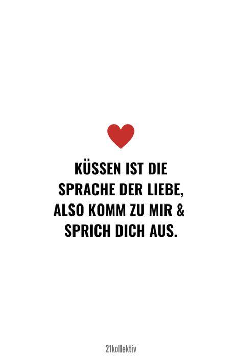 Küssen ist die Sprache der Liebe, also komm zu mir und sprich dich aus! | Mehr tolle Sprüche und Lebensweisheiten über die Liebe, das Leben und Motivation findest du auf unserem Blog!