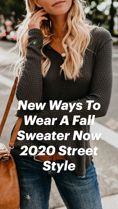 New Ways To Wear A Fall Sweater Now 2020 Street Style