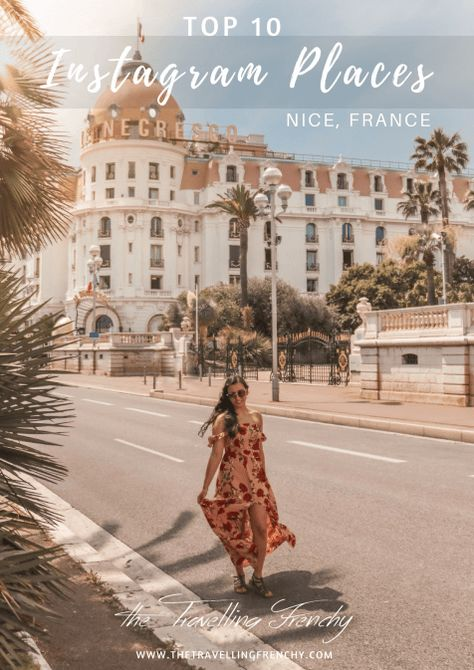 Top 10 Instagram Places in Nice, France by #thetravellingfrenchy #france #nice #frenchriviera #southoffrance