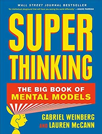 P D F Super Thinking The Big Book Of Mental Models By Gabriel