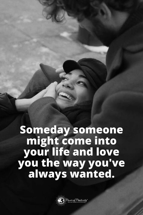 Someday someone might come into your life and love you the way you've always wanted.   #quotes #lovequotes #relationships #relationshipquotes