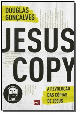 Jesus Copy A Revolucao Das Copias De Jesus Mundo Cristao