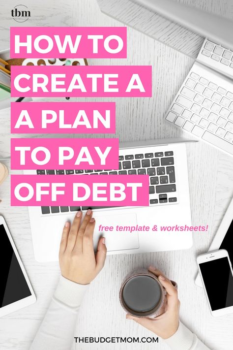 How to Create a Plan to Pay Off Debt
