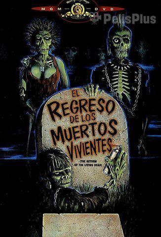 Ver El Regreso De Los Muertos Vivientes 1985 Online Latino Hd Pelisplus Muertos Vivientes Muerte Cinematografía