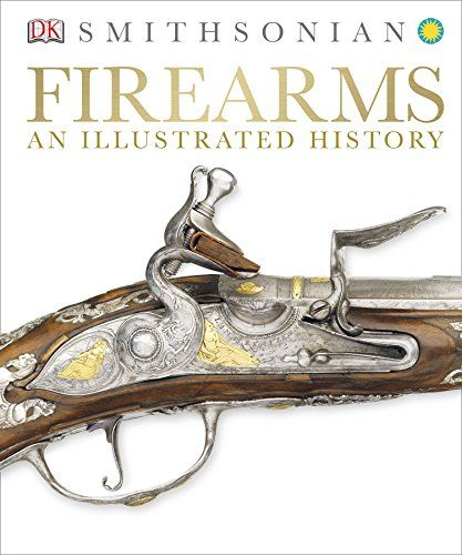 Epub Free Firearms An Illustrated History Pdf Download Free Epub Mobi Ebooks Firearms Pdf Books Download Books