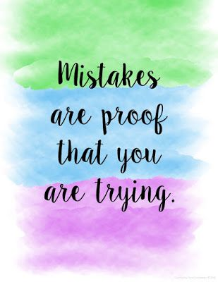 Mistakes are proof that we are trying.  Free motivational quote printables in cursive and print.
