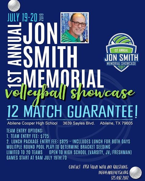 1st Annual Jon Smith Memorial Volleyball Showcase July 19th And 20th Spots Are Limited So If Your Team Wants To Sign Up Don Abilene Will Smith