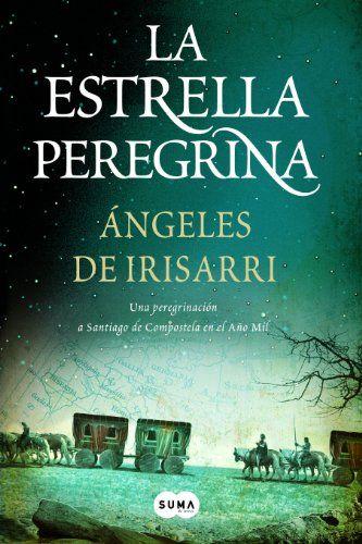 La Estrella Peregrina Otros Tiempos De ángeles De Irisarri Leer Novelas Para Leer Libros