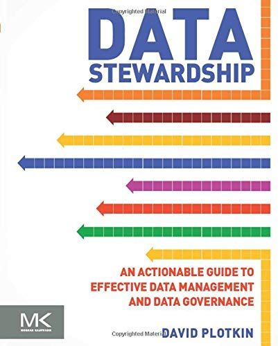 Download Pdf Data Stewardship An Actionable Guide To Effective Data Management And Data Governance Free Ep Management Infographic Master Data Management Data