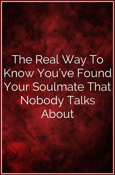The Real Way To Know You've Found Your Soulmate That Nobody Talks