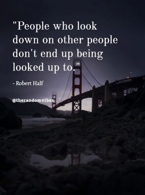 People who look down on other people don't end up being looked up to. #respectquotes #respectquotesimages #respectquotespics #respectquotespictures #respectquotessayings #quotesonrespect ##respectquotesforher #respectquotesforwork #respectquotesforhim #shortrespectquotes #respectcaptions #respectquotesforwoman #respectquotesrelationship #respectquotesworkplace  #respectquotespinterest #respectquotesinstagram #inspirationalrespectquotes #motivationalrespectquotes #selfrespectquotes ##respectall