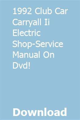 1992 Club Car Carryall Ii Electric Shop Service Manual On Dvd Dvd Gas Service Carryall