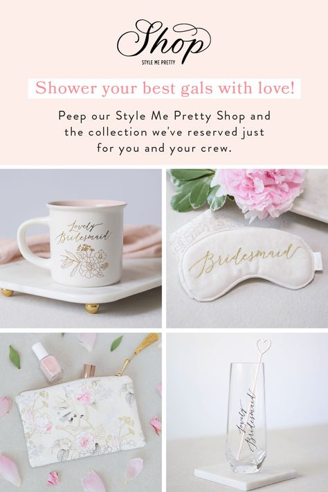 Peep our Style Me Pretty Shop and the collection we've reserved just for you and your crew. #stylemepretty #bridesmaids #bridesmaidgiftidea