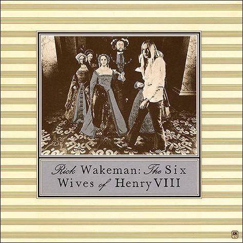 Six Wives of Henry VIII / Rick Wakeman