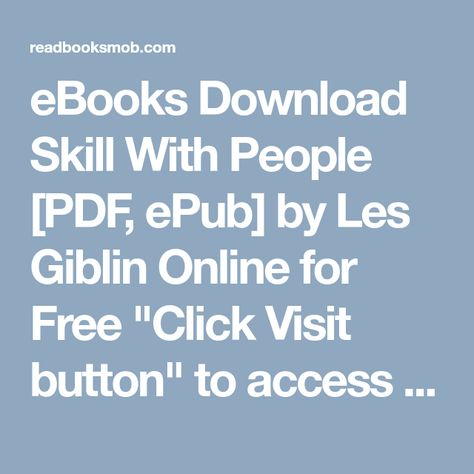 Ebooks Download Skill With People Pdf Epub By Les Giblin Online For Free Click Visit Button To Access Full Free Ebook Pdf Books Free Ebooks Pdf