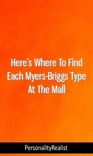 Here's Where To Find Each Myers-Briggs Type At The Mall