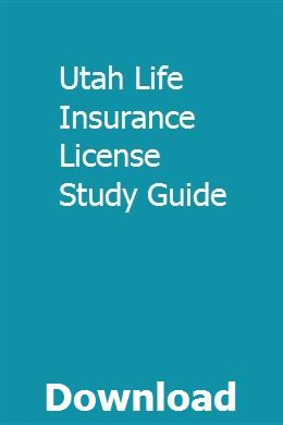 Utah Life Insurance License Study Guide Life Insurance License Online Insurance Insurance License
