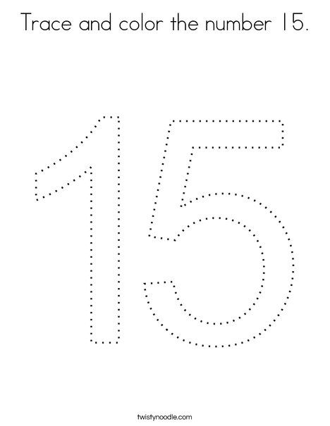 Trace And Color The Number 15 Coloring Page Twisty Noodle Coloring Pages Number 15 Color