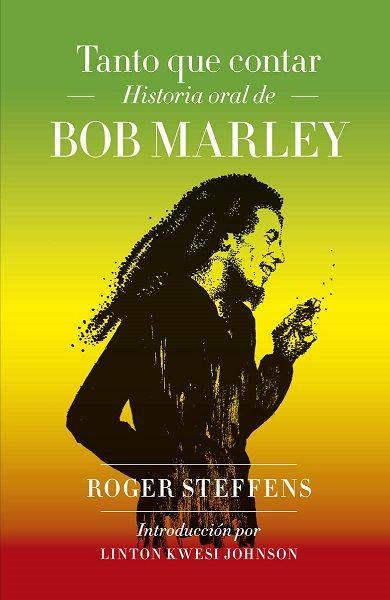 Como Acabar Con La Contracultura Tanto Que Contar Historia Oral De Bob Marley De Roger Steffens
