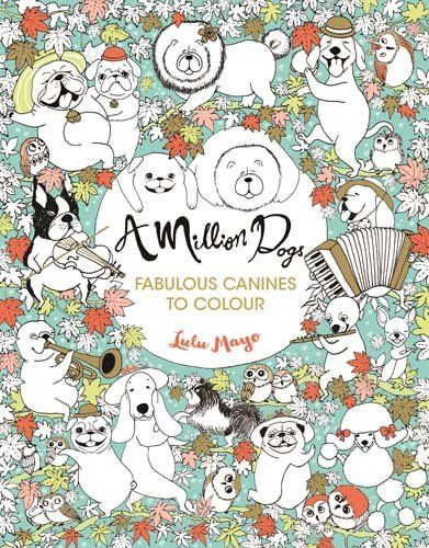 A Million Dogs A Million Creatures To Colour By Lulu Mayo Https Www Amazon Co Uk Dp 1782435875 Ref Cm Sw R Pi Dp Dog Coloring Book Coloring Books Dog Books