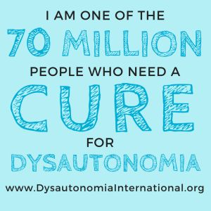 dysautonomia I am one of 70 million people...