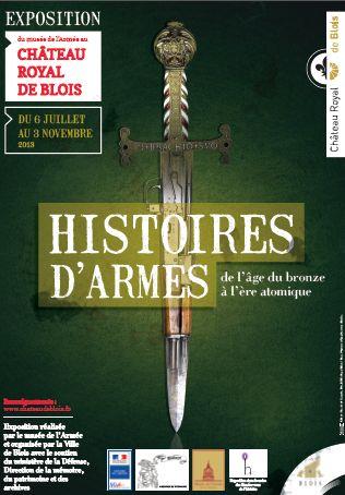 Histoire d'Armes, de l'Age de Bronze à l'ère atomique. Du 6 juillet au 3 novembre 2013 à Blois.
