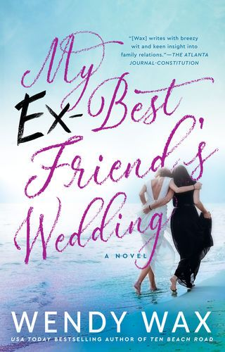 Read Download My Ex Best Friend S Wedding By Wendy Wax For Free