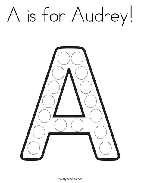 A Is For Audrey Coloring Page Twisty Noodle Dot Painting Lettering Letter A Crafts