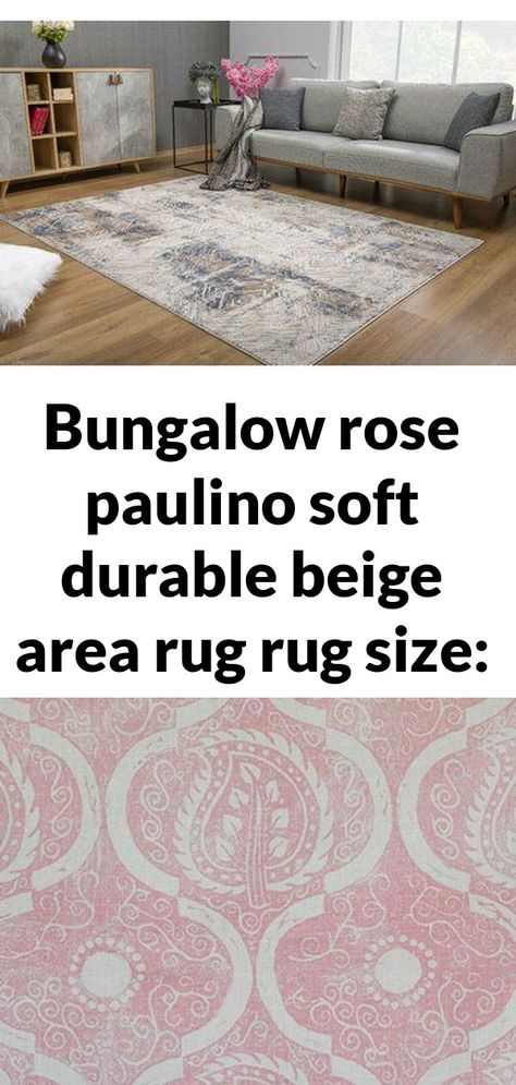 Bungalow rose paulino soft durable beige area rug rug size: rectangle: 2'8