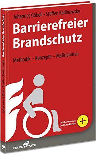 Barrierefreier Brandschutz Methodik Konzepte Ma Nahmen Methodik Brandschutz Barrierefreier Nahmen Brandschutz Barrierefrei Bucher