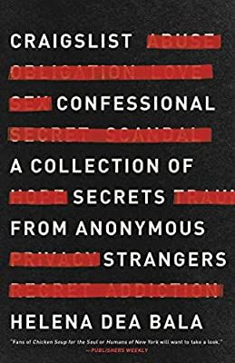 Craigslist Confessional A Collection Of Secrets From Anonymous Strangers Bala Helena Dea 9781982114961 Amazon Com In 2020 About Me Blog Book Club Books The Secret Because you can easily connect with people near you to find, buy, or sell just about. pinterest