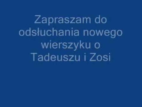 Pan Tadeusz Nowy Wierszyk O Tadeuszu I Zosi Piosenki