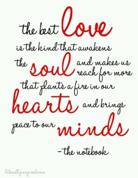 The Notebook - The best love is the kind that awakens the soul and makes us reach for more that plants a fire in our hearts and brings peace to our minds.