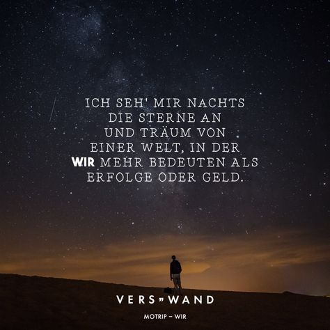 #motivation #statements #nachdenken #tiefgrndig #attitude #verswand #bedeuten #erfolge #sterne #artist #nachts #quotes #zitate #sprche #motripVisual Statements®️️ Ich seh' mir nachts die Sterne an und träum von einer Welt, in der wir mehr bedeuten als Erfolge oder Geld. - Motrip Sprüche / Zitate / Quotes / Verswand / Musik / Band / Artist / tiefgründig / nachdenken / Leben / Attitude / MotivationVisual Statements®️️ Ich seh' mir nachts die Sterne an und träum von einer Welt, in ...