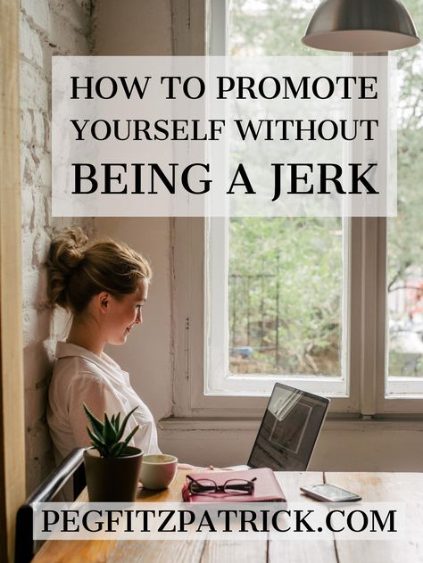 How to Promote yourself without being a Jerk