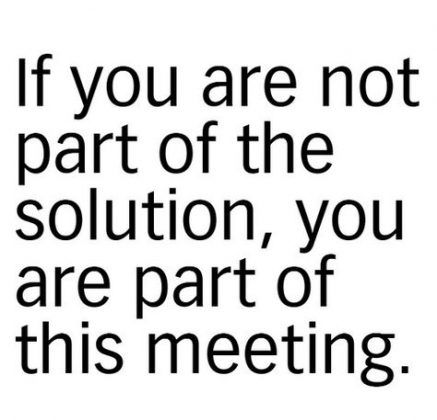 Trendy Funny Quotes About Work Meetings Feelings 22 Ideas In 2020 Work Quotes Funny Office Quotes Funny Work Quotes