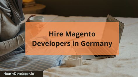 Hire Magento Developers in Germany