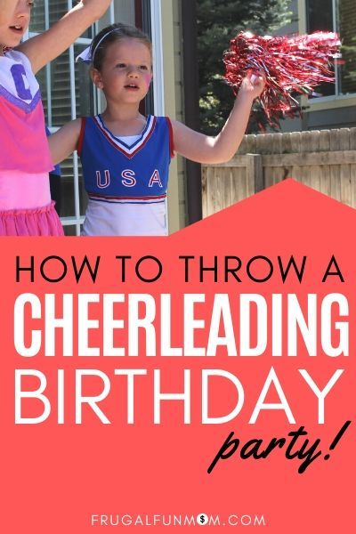 How To Throw A Cheerleading Birthday Party Frugal Fun Mom Cheerleader Birthday Party Cheer Birthday Party Budget Kids Birthday Party