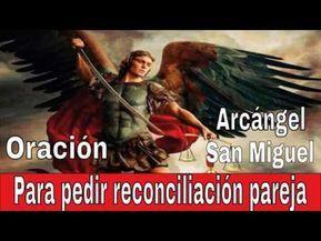 Para pedir la reconciliación con mi pareja oración al Arcángel San ...