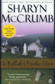 Sharyn McCrumb, About The Ballad Novel series, including the Ballad of Frankie Silver about the first woman in NC to be hanged for murder.