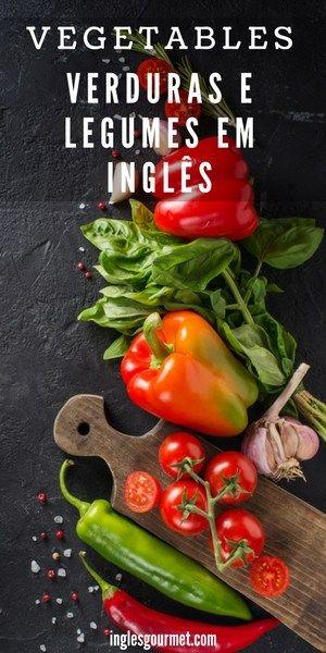 Vegetables Verduras E Legumes Em Ingles Verduras E Legumes