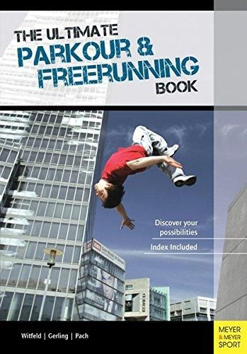 The Ultimate Parkour & Freerunning Book: Discover Your Possibilities! - Default