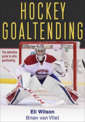 Read Book Hockey Goaltending Download Pdf Free Epub Mobi Ebooks Hockey Books Elis