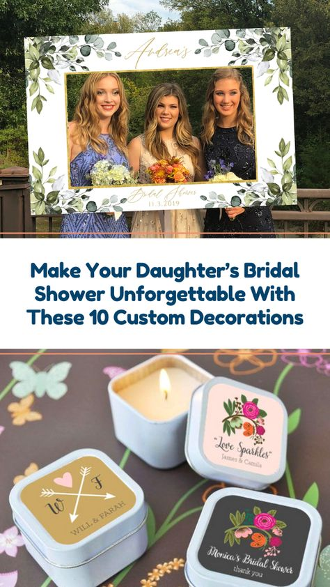 Make Your Daughter's Bridal Shower Unforgettable With These 10 Custom Decorations This list is to help you find customizable and adorable bridal shower details that will help you make the day super special.