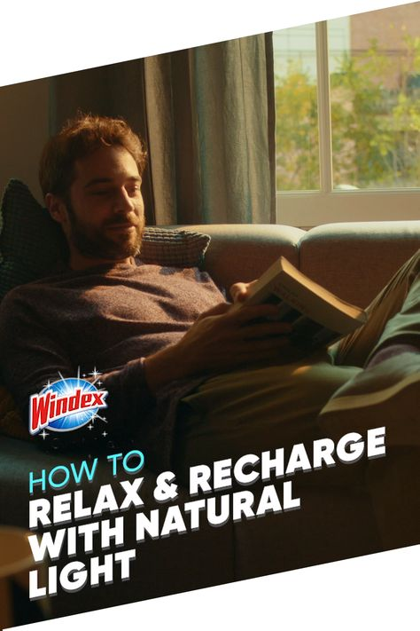 There are few moments during the day when you can just chill and recharge yourself. Make sure to rest in a spot full of natural light and wipe down your glass surfaces with Windex® to enjoy all its benefits.