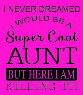 Short Sleeve Super Cool Aunt Tee Aunt Quotes Funny Niece Quotes From Aunt Niece Quotes