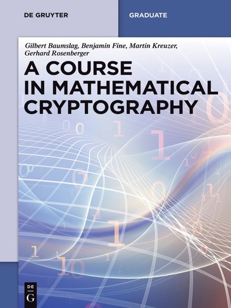 Introduction To Cryptography With Mathematical Foundations And Computer Implementations Ebook Rental Cryptography Discrete Mathematics Mathematics